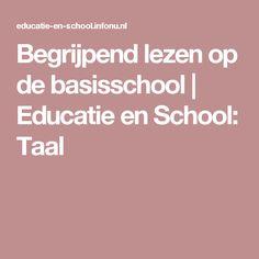 Begrijpend lezen op de basisschool   Educatie en School: Taal