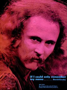 """DAVID CROSBY - 1971 Atlantic promo for """"If I Could Only Remember My Name""""He made this album when his girlfriend tragically died in an accident &  a lot of friends came to sessions. Neil Young, Gerry Garcia, Phil Lesh, Bill Kreutzmann, Joni Mitchell, Graham Nash, Jack Cassidy, Grace Slick & more.. So good!"""