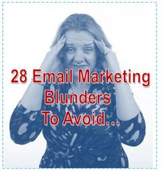 28 Email Marketing Blunders To Avoid… my favorite is #21 @TheTweepleQueen