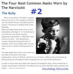 The Four Most Common Masks of the Narcissist: #1 is the Bully