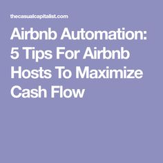 Airbnb Automation: 5 Tips For Airbnb Hosts To Maximize Cash Flow