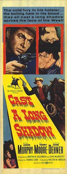Cast a Long Shadow (1959) Stars: Audie Murphy, Terry Moore, John Dehner, James Best, Denver Pyle, Ann Doran ~  Director: Thomas Carr