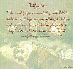 """She asked forgiveness and I gave it..."" – Jamie Fraser, Outlander book series by Diana Gabaldon"