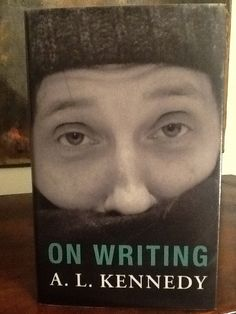 Love books - On Writing by A. L. Kennedy (Readers and aspiring writers will have almost everything they need to know about researching, writing and publishing fiction but they will also receive this wisdom conversationally, from one of the funniest and most alert of our contemporary authors.)
