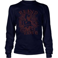 Blind Love Fire Heart T-Shirt #gift #ideas #Popular #Everything #Videos #Shop #Animals #pets #Architecture #Art #Cars #motorcycles #Celebrities #DIY #crafts #Design #Education #Entertainment #Food #drink #Gardening #Geek #Hair #beauty #Health #fitness #History #Holidays #events #Home decor #Humor #Illustrations #posters #Kids #parenting #Men #Outdoors #Photography #Products #Quotes #Science #nature #Sports #Tattoos #Technology #Travel #Weddings #Women