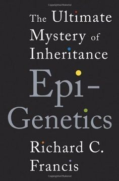 Epigenetics: The Ultimate Mystery of Inheritance by Francis, Richard C. : a great introduction to the field of epigenetics that helps explain how life events affect risk for chronic illness and for me, why disease may also be reversible