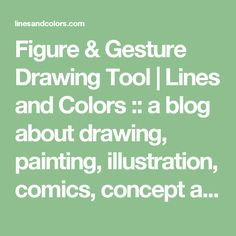 Figure & Gesture Drawing Tool | Lines and Colors :: a blog about drawing, painting, illustration, comics, concept art and other visual arts