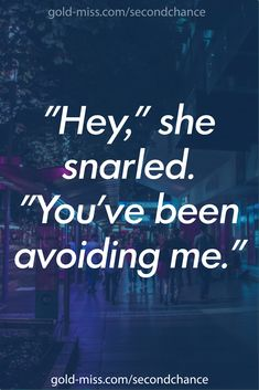 """""""Hey,"""" she snarled. """"You've been avoiding me."""" ★★ Romance writing prompts: prompts based off of Madi Le's newest bad boy romance, Need You Now. Writing tips and better writing with great prompts. #writing #writingprompt #romance #quotes"""