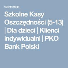 Szkolne Kasy Oszczędności (5-13) | Dla dzieci | Klienci indywidualni | PKO Bank Polski