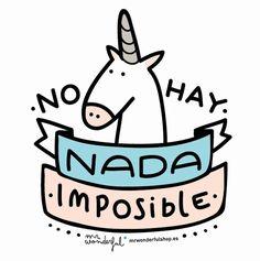 no hay nada imposible_mr wonderful Mr Wonderful, Wonderful Things, Spanish Quotes, Spanish Phrases, Spanish Memes, Unicorn Party, Decir No, Inspirational Quotes, Motivational Quotes