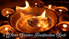 Spells, Lore and Magic for the Winter Solstice: a Purification Spell