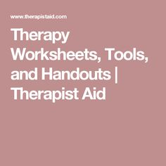 Therapy Worksheets, Tools, and Handouts | Therapist Aid