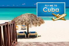 Fly me to Cuba!