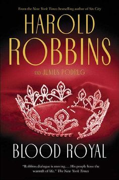 "Read ""Blood Royal"" by Harold Robbins available from Rakuten Kobo. Her Royal Highness, the Princess of Wales, was an ordinary young woman who was picked to be the future queen. Used Books, My Books, Dan Brown, The Heirs, Deceit, Princess Of Wales, Fiction Books, Betrayal, Horror Stories"