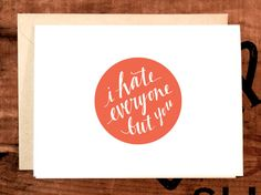 I hate everyone but you card // funny friendship card by lostandsound
