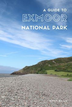 A guide to what to do and see in Exmoor National Park in the UK including Bossington, Selworthy, Dunkery Beacon and Dunster Castle.