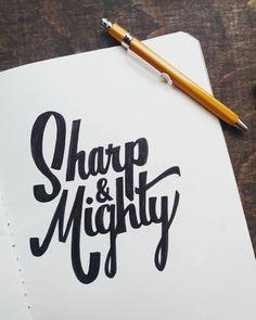 Sharp & Mighty - #thedailytype #thedesigntip #handmadefont #sketchbook #sketch #type #handtype #letteringco #script #creative #goodtype #logotype #lettering #brushtype #tyxca #calligritype #calligraphy #decorative #handlettering #moleskine #casual #explore #brushtype #tyxca #moleskine #goodtype #logotype #inktober #inktober2017