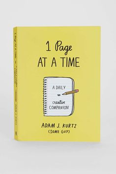 1 Page At A Time: A Daily Creative Companion By Adam J. Kurtz I WANT THIS SOOOO FREAKING BAD!!!!!!
