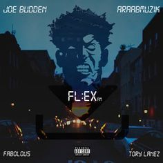 Flex, a song by Joe Budden, Tory Lanez, Fabolous on Spotify