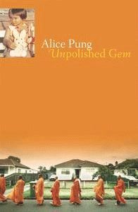 Unpolished gem by Alice Pung. Alice and her Chinese-Cambodian family pursue the Australian Dream in Footscray