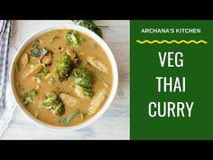Vegetarian Thai Curry - Thai Recipes By Archana's Kitchen Thai Yellow Curry Recipe Vegetarian, Why Vegetarian, Thai Green Curry Recipes, Thai Recipes, Indian Food Recipes, Vegetarian Recipes, Cooking Recipes, Chinese Recipes, Best Vegan Snacks