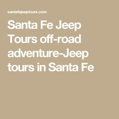 Santa Fe Jeep Tours off-road adventure-Jeep tours in Santa Fe