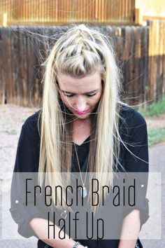 The French braid half-up hairstyle is perfect for growing out regrettable bangs or just getting some hair out of your face. #FrenchBraids #Hairstyles