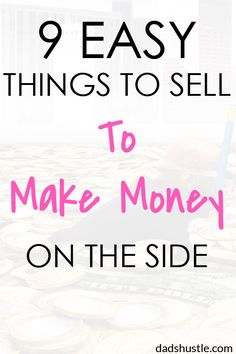 If you have stuff you no longer use and want a few more bucks in your wallet, then read carefully. Here you'll find the best things to sell to make money. Make Money Blogging, Make Money From Home, Way To Make Money, Money Saving Tips, How To Make, Money Tips, Earning Money, What To Sell, Money Plan