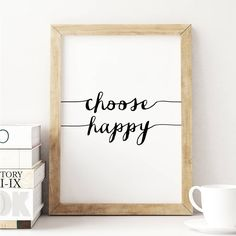 Choose Happy http://www.notonthehighstreet.com/themotivatedtype/product/choose-happy-fine-art-giclee-typography-print Limited edition, order now!