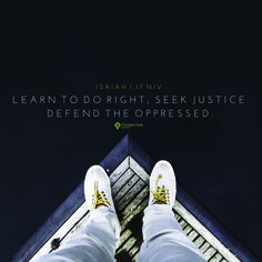 www.facebook.com/MyChristianCare Isaiah 1:17 NIV | Learn to do right; seek justice. Defend the oppressed.