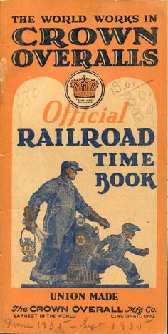 Crown Overalls Railroad Official Time Book (Cover), The Crown Overall Manufacturing Company in Cincinnati, Ohio. 1930-1931