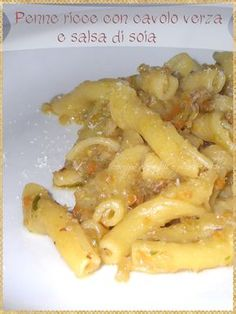Penne ricce con cavolo verza e salsa di soia (Penne with cabbage and soy sauce) #Pasta
