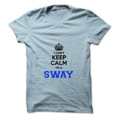 [Cool tshirt names] I cant keep calm Im a SWAY  Discount 15%  Hey SWAY are you feeling you should not keep calm then this is for you. Get it today.  Tshirt Guys Lady Hodie  SHARE and Get Discount Today Order now before we SELL OUT  Camping field tshirt i cant keep calm im