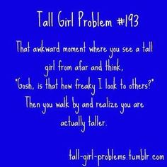 64 Ideas For Funny Girl Problems So True Life Tall People Problems, Tall Girl Problems, Tall People Memes, Girl Memes, Girl Humor, Nurse Humor, Tall Girl Quotes, Girl Struggles, Lol So True