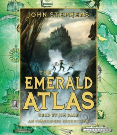 The Emerald Atlas (Books of Beginning, Book One) by John Stephens. Performed by Jim Dale. Unabridged.