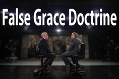 """False Grace Doctrine 