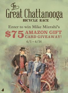 Take a ride through 1895 Chattanooga as it's turned upside down when a young woman has the audacity to ride a bicycle–in bloomers—in Mike H. Mizrahi's new book, The Great Chattanooga Bicycle Race! Enter to win a $75 Amazon gift card. Click for details!