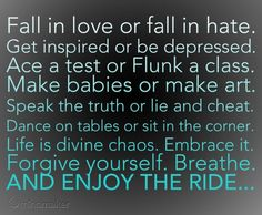 forgive yourself. breathe. and enjoy the ride.