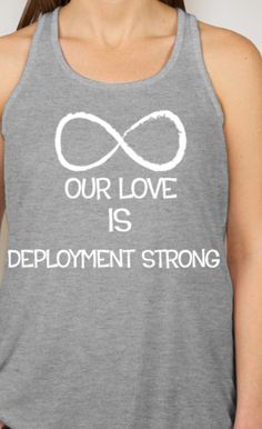 Our Love Is Deployment Strong Infinity Women's Tank Top Shirt! MILSO Support! Army,Air Force, Navy, Marines! Wife,Girlfriend,Spouse!Military on Etsy, $24.00