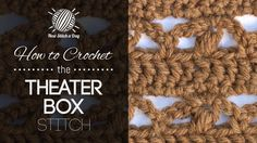 How to Crochet the Theater Box Stitch/This stitch creates a dense but delicate design. The theater box stitch would be great for scarves, cowls and hats!