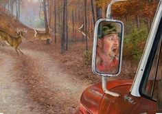 Some time ago I hunted with Smokey Ridge Outfitters in Tennessee and came up with this idea. A friend of mine from church is the startled face that you see.Available as:Artist Proof (Edition size Whitetail Hunting, Moose Hunting, Quail Hunting, Hunting Art, Hunting Signs, Hunting Stuff, Whitetail Bucks, Wildlife Paintings, Wildlife Art