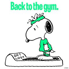 Snoopy, diet, haha, quote, 'Back to the Gym'