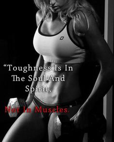 Toughness is in the soul and spirit quotes quote fitness workout soul motivation spirit exercise motivate workout motivation exercise motivation fitness quote fitness quotes workout quote workout quotes exercise quotes toughness