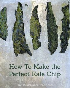 How to make the perfect kale chip! #recipe #healthy #kid #vegetable #vegan #paleo #vegetarian #snack
