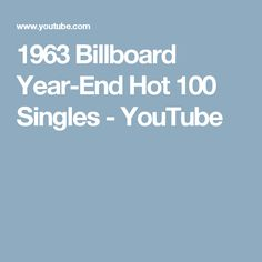 1963 Billboard Year-End Hot 100 Singles - YouTube