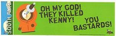 SOUTH PARK STICKER OH MY GOD THEY KILLED KENNY COMEDY CENTRAL