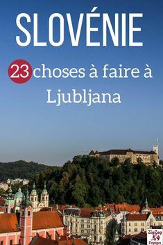 Ljubljana Slovénie voyage - Que faire et voir dans la capitale : monuments, musées, château, panoramas, tours, excursions... | #slovenie #Ifeelslovenia | Slovenie road trip