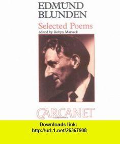 Edmund Blunden Selected Poems (9780856354250) Edmund Blunden , ISBN-10: 0856354252  , ISBN-13: 978-0856354250 ,  , tutorials , pdf , ebook , torrent , downloads , rapidshare , filesonic , hotfile , megaupload , fileserve