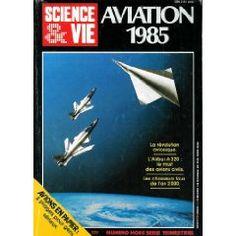 Science et Vie, hors-série (n°151) de 06/1985 - Aviation 1985 - Révolution avionique - Airbus A320 - Avions en papier - Mc Donnell Douglas - Chasseur bionique - Avions-espions - Histoire -... [Magazine mis en vente par Presse-Mémoire]