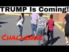 Trump is coming Challenge Goes Viral - YouTube